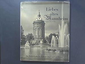 Liebes altes Mannheim. Ein Bilderbuch der Erinnerung: Heinz, Kurt: