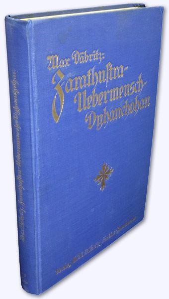 Zarathustra- Übermensch- Dyhanchohan. 1.-6. Tsd.: Däbritz, Max:
