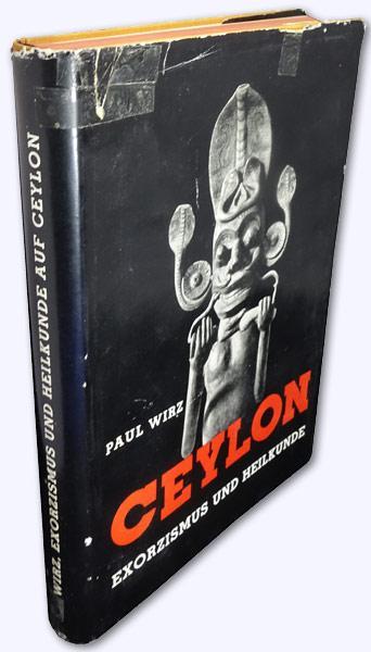 Exorzismus und Heilkunde auf Ceylon. Mit 56: Wirz, Paul: