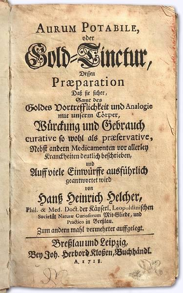 Aurum Potabile Oder Gold Tinctur, Dessen Praeparation Daß: Helcher, Hanß  Heinrich: