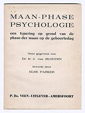 Maan-Phase Psychologie. Een typering op grond van: Slooten, Dr Ir
