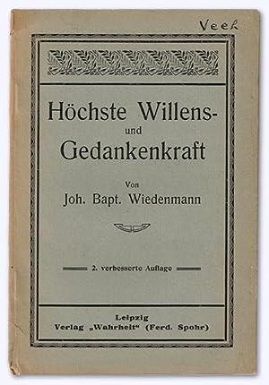 Höchste Willens- und Gedankenkraft. 2. verb. Aufl.: Wiedenmann, Joh[ann] Bapt[ist]:
