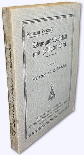 Religionen und Wissenschaften.: Liebchrist, Amandus [d.i.