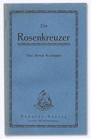 Die Rosenkreuzer. 2. Aufl.: Kurtzahn, Ernst [Tristan]: