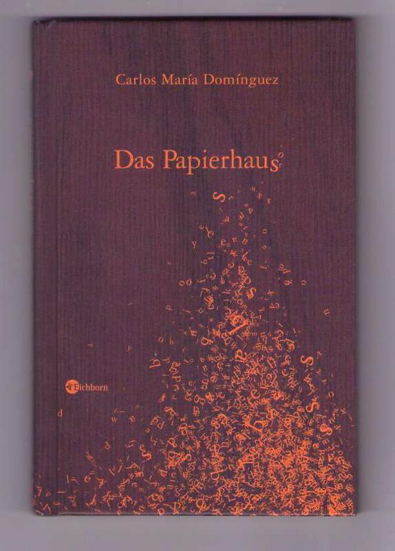 Das Papierhaus. Erzählung. [Übersetzt von Elisabeth Müller]: Dominguez, Carlos Maria;