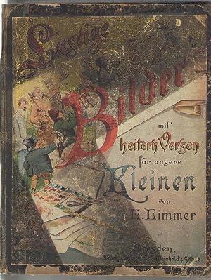 Lustige Bilder mit heiteren Versen für unsere: Limmer, E.[Oskar Emil];