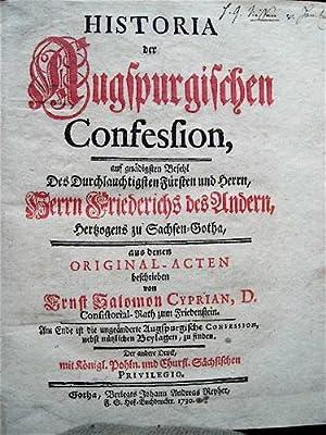 Historia der Augspurgischen Confession auf gnädigsten Befehl: Cyprian, Ernst Salomon;
