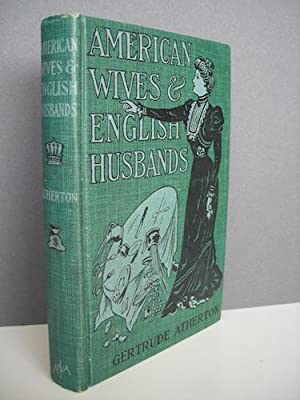 American wives and English husbands. A Novel.