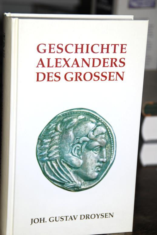Geschichte Alexanders des Großen.: Droysen, Johann Gustav: