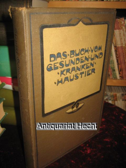 Das Buch vom gesunden und kranken Haustier.: Steuert, Ludwig:
