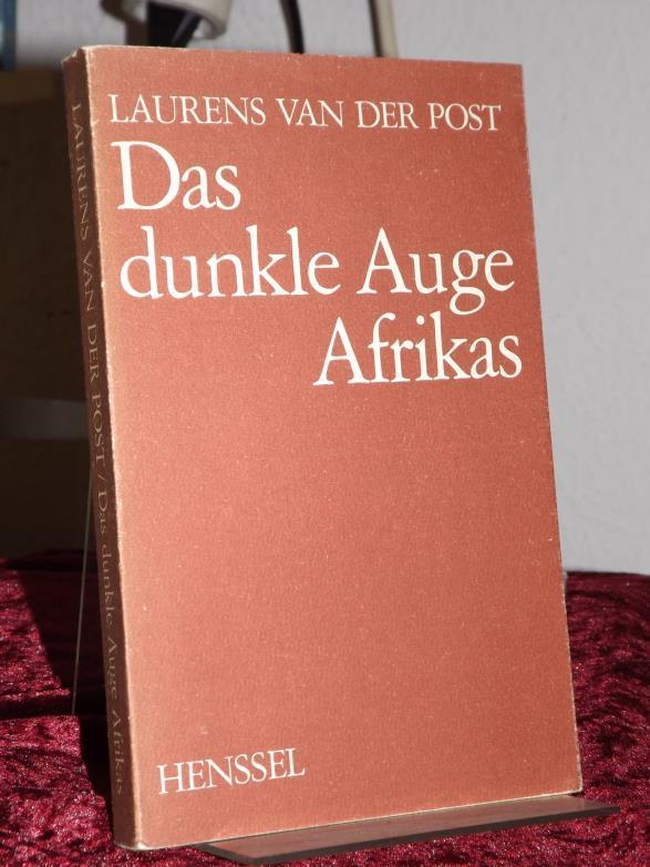 Das dunkle Auge Afrikas. Übersetzt von Friedrich: Van der Post,