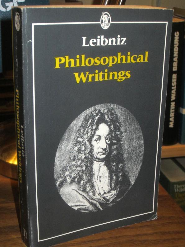 Philosophical Writings. Edited by G.H.R. Parkinson. Translated: Leibniz, Gottfried Wilhelm:
