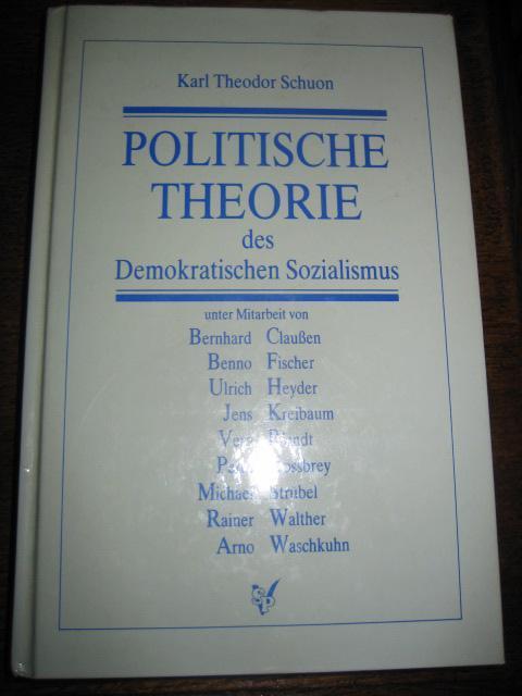 Politische Theorie des demokratischen Sozialismus. Eine Einführung: Schuon, Karl Theodor: