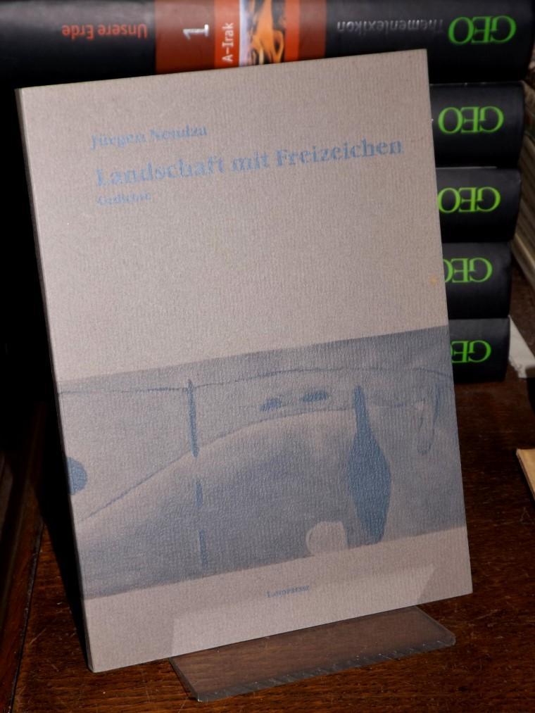Landschaft mit Freizeichen. Gedichte. Herausgegeben von Axel Kutsch. - Nendza, Jürgen