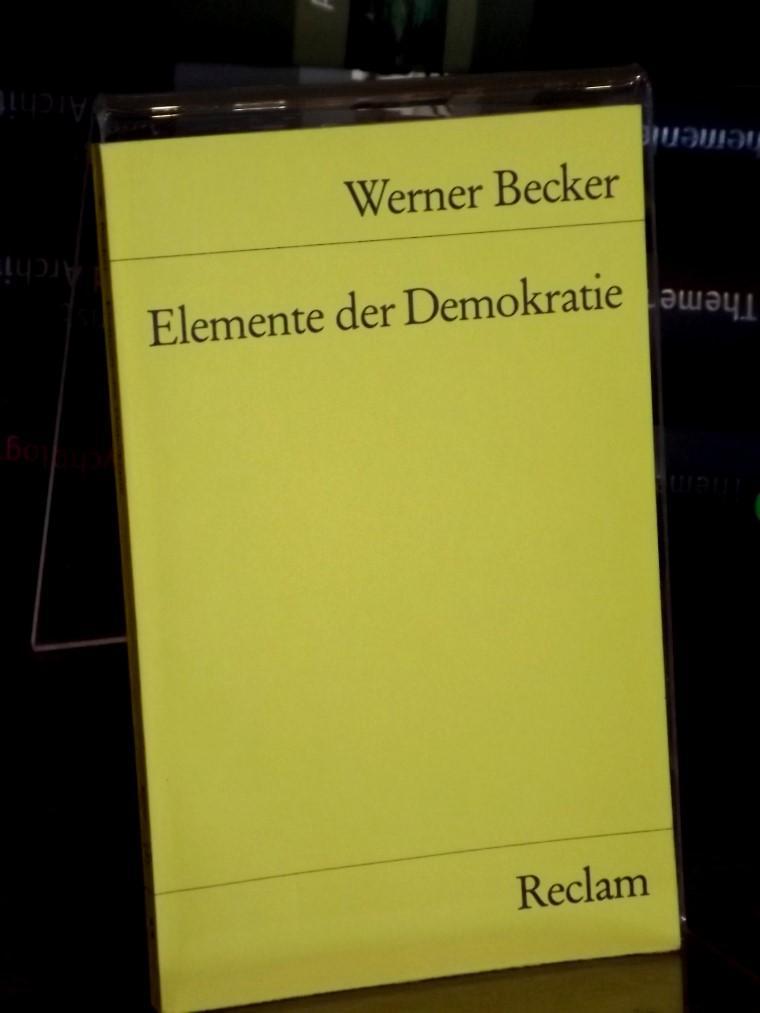 Elemente der Demokratie. - Becker, Werner