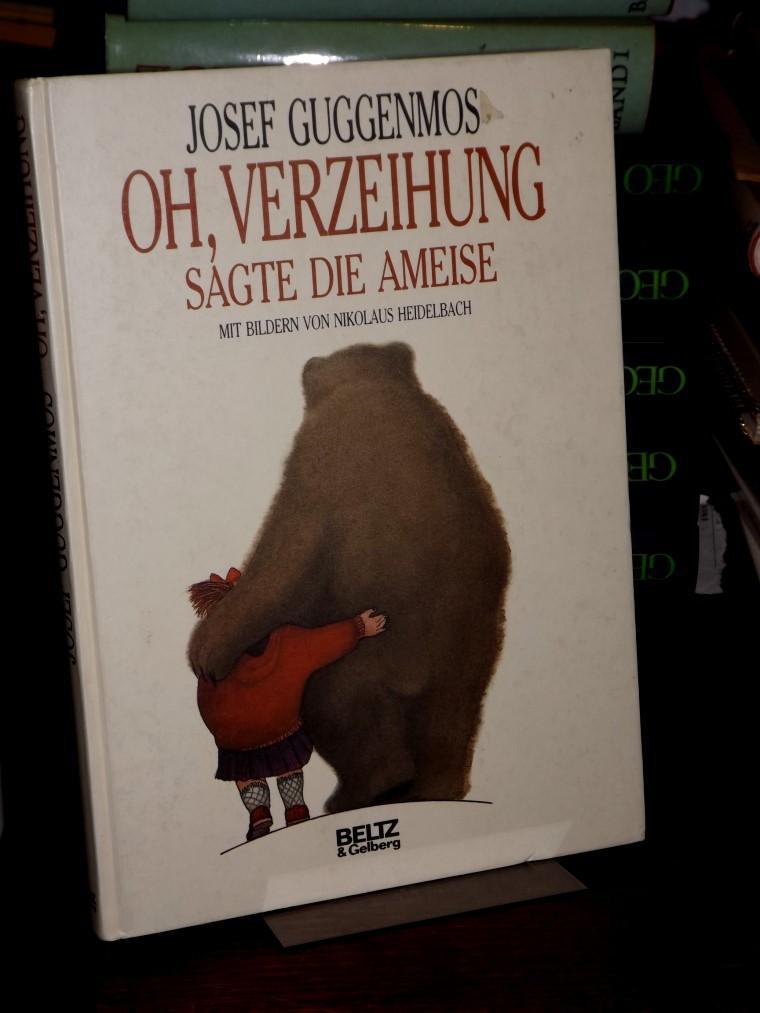 Oh, Verzeihung, sagte die Ameise. Ein Kinderbuch.: Guggenmos, Josef: