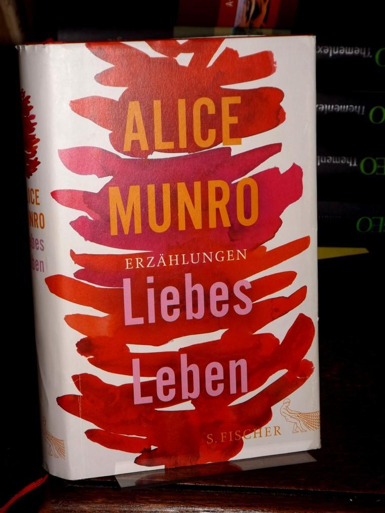 Liebes Leben. 14 Erzählungen. Aus dem Englischen: Munro, Alice: