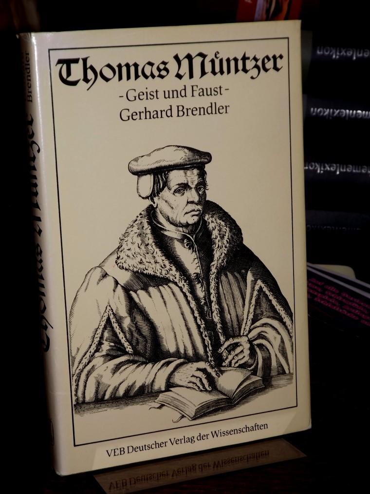 Thomas Müntzer. Geist und Faust.: Brendler, Gerhard: