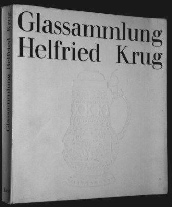 Glassammlung Helfried Krug. Beschreibender Katalog: Klesse, Brigitte: