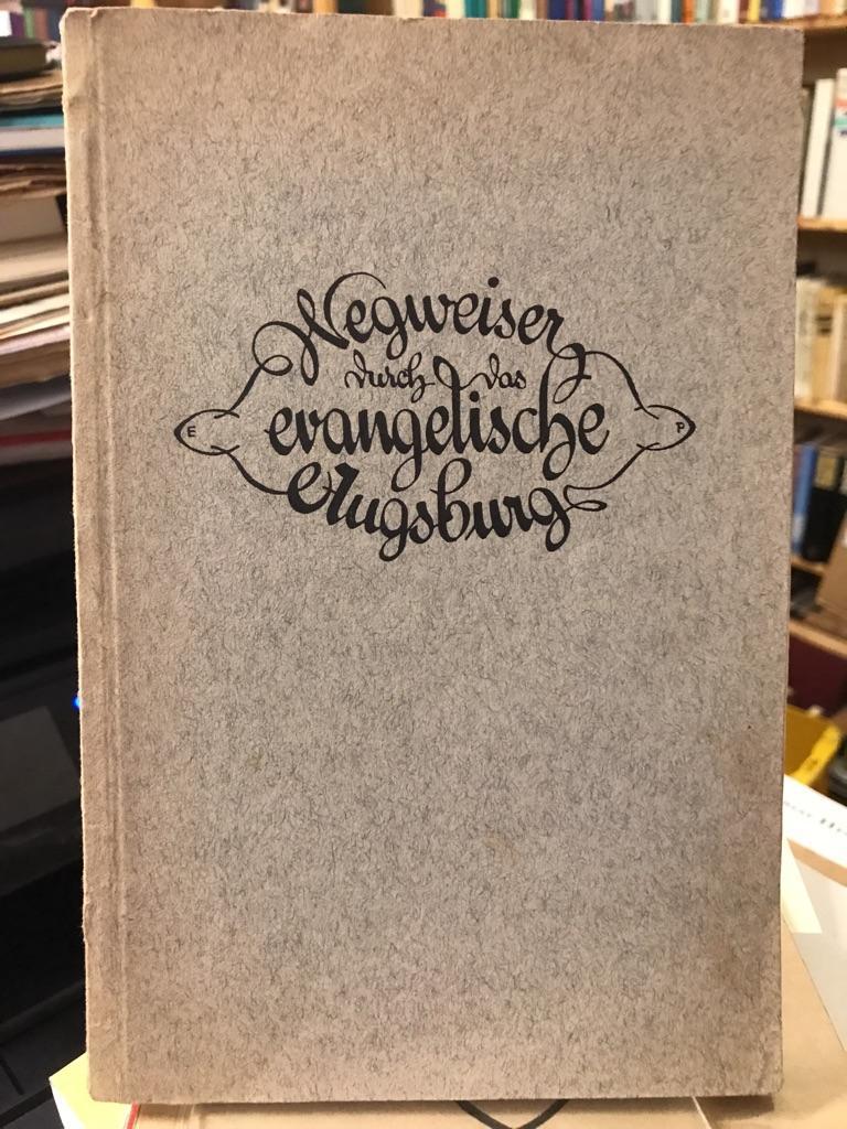Wegweiser durch das evangelische Augsburg. Hg. im: Schmid, Heinrich: