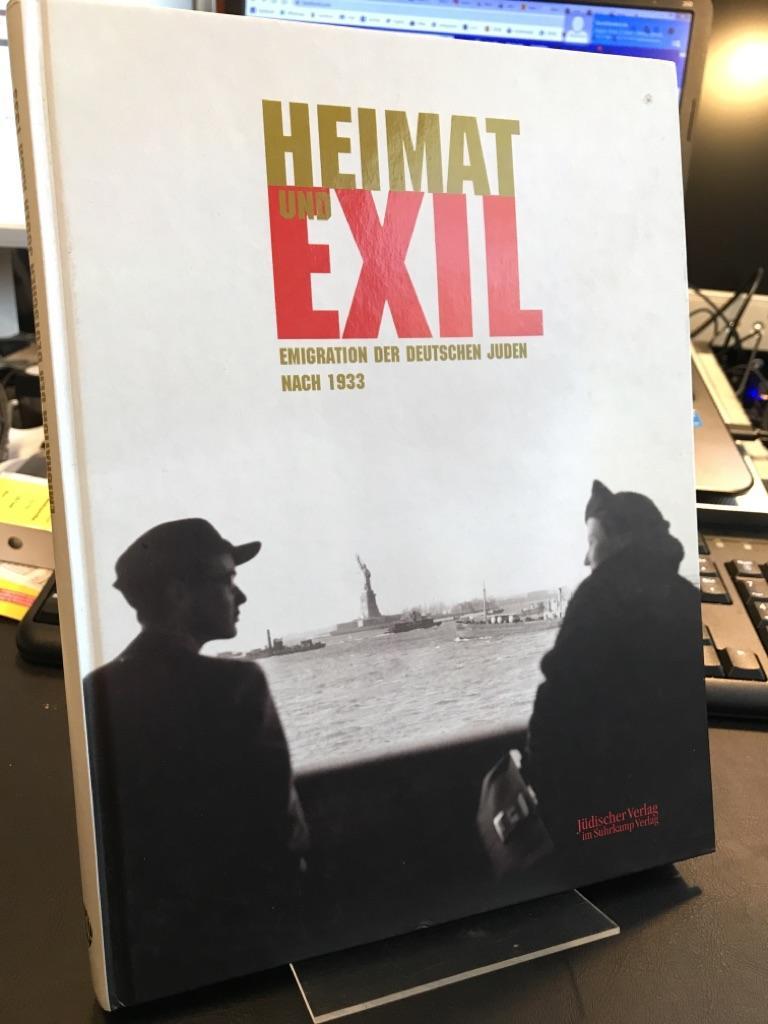 Heimat und Exil. Emigration der deutschen Juden nach 1933. [Begleitbuch zur Ausstellung