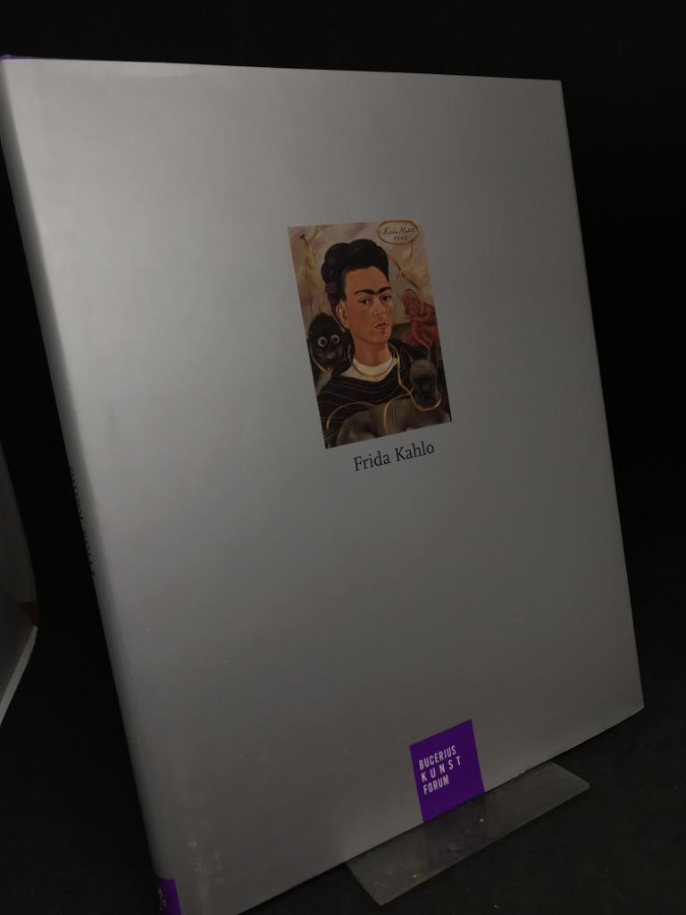 Frida Kahlo. Eine Ausstellung des Bucerius-Kunst-Forums, 15. Juni bis 17. September 2006. [Katalog anlässlich der Ausstellung Frida Kahlo im Bucerius-Kunst-Forum, Hamburg]. Ausstellung und Katalog Ortrud Westheider. Publikationen des Bucerius-Kunst-Forums - Westheider, Ortrud