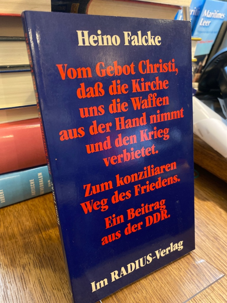 Vom Gebot Christi, dass die Kirche uns: Falcke, Heino: