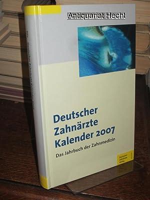 Deutscher Zahnärzte Kalender 2007. Das Jahrbuch der: Heidemann, Detlef (Hrsg.):