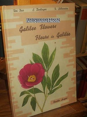 Galilee Flowers. Fleurs de Galilee. Thirty wild: Brakha, Avigad, Se`ev