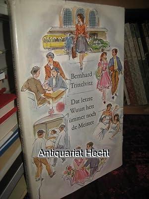 Dat letzte Wuurt hett ümmer noch de: Trittelvitz, Bernhard: