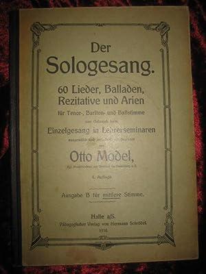 Der Sologesang. 60 Lieder, Balladen, Rezitative und Arien für Tenor-, Bariton- und Baßstimme zum ...