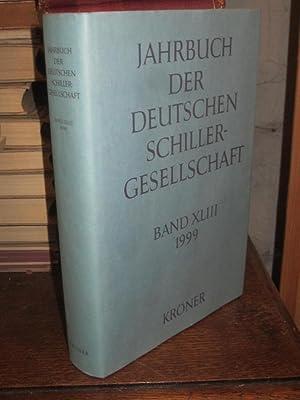 Jahrbuch der Deutschen Schillergesellschaft Band XLIII 1999. Im Auftrag des Vorstands herausgegeben...