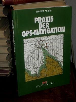 Praxis der GPS-Navigation.: Kumm, Werner: