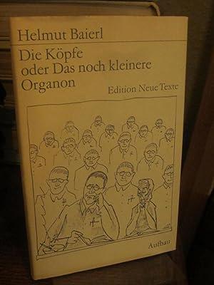 Die Köpfe oder das noch kleinere Organon. Geschichten. (= Edition neue Texte).: Baierl, Helmut...