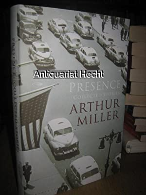 Presence. The Collected Stories of Arthur Miller.