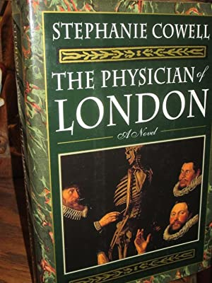 The Physician of London. A Novel. The Second Part of the Seventeenth-Century Trilogy of Nicholas ...