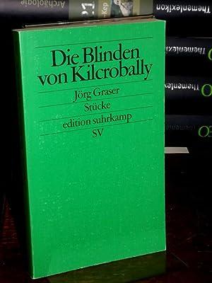 Die Blinden von Kilcrobally. Stücke. (= Edition: Graser, Jörg: