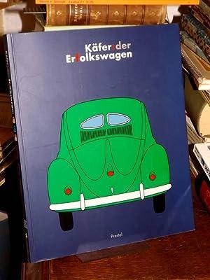 Käfer: der Erfolkswagen. Nutzen, Alltag, Mythos. [Begleitbuch]: Hornbostel, Wilhelm (Hrsg.)