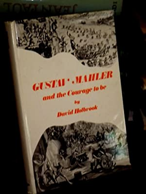 Gustav Mahler and the Courage to Be.