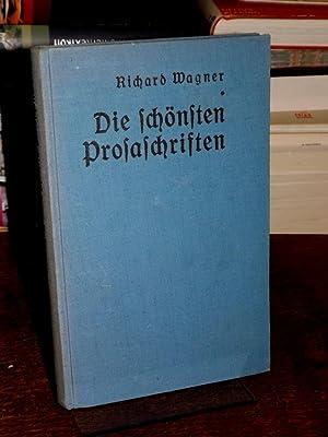 Die schönsten Prosaschriften. Nachwort: Josef Hofmiller. (=: Wagner, Richard: