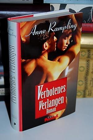 Verbotenes Verlangen. Roman. Dt. von Angelika Weidmann.: Rampling, Anne (d,