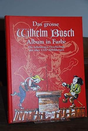 Das grosse Wilhelm-Busch-Album in Farbe. Die beliebtesten: Busch, Wilhelm: