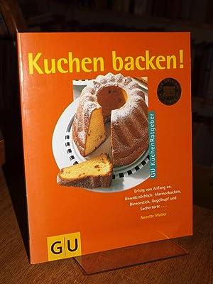 Kuchen backen! Erfolg von Anfang an. Unwiderstehlich: Wolter, Annette, Odette
