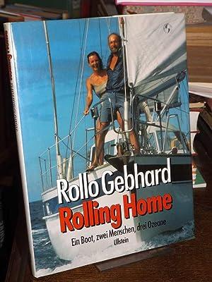 Rolling Home. Ein Boot, zwei Menschen, drei: Gebhard, Rollo:
