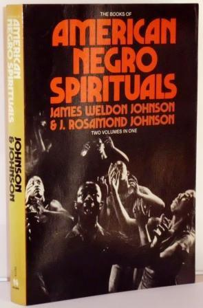 The Books of American Negro Spirituals. Including