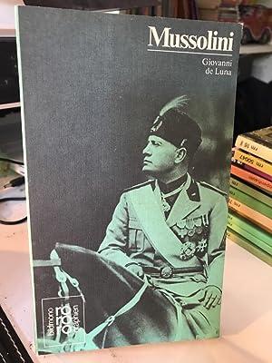 Benito Mussolini. In Selbstzeugnissen und Bilddokumenten dargest.: De Luna, Giovanni:
