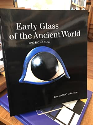 Early glass of the ancient world. 1600 BC - AD 50. Ernesto Wolf Collection.