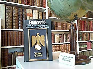 Forman`s Guide to Third Reich German Documents .and their Values. Volume 1.