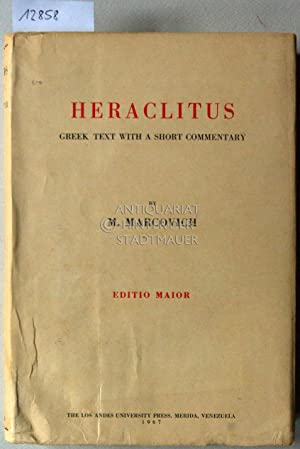 Heraclitus. Greek text with a short commentary. Edition maior.