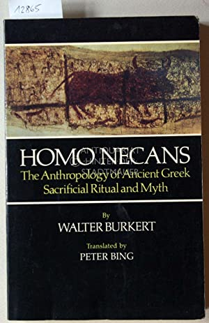 Homo Necans. The Anthropology of Ancient Greek Sacrificial Ritual and Myth. (Transl. by Peter Bing)